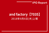 and factory【7035】2018年9月6日(木)上場